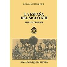 La España Del Siglo Xiii Leída En Imágenes (Otras publicaciones.)