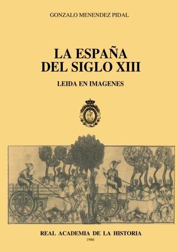 La España Del Siglo Xiii Leída En Imágenes (Otras publicaciones.) por Gonzalo Menéndez Pidal