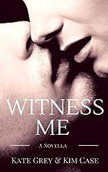 Witness Me (English Edition)