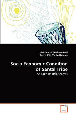 socio-economic-condition-of-santal-tribe-by-mohammad-tanvir-ahamed-published-november-2012