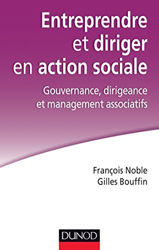Entreprendre et diriger en action sociale. Gouvernance, dirigeance et management associatifs