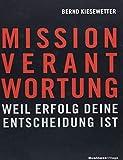 MISSION VERANTWORTUNG: Weil Erfolg deine Entscheidung ist