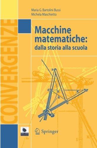 Macchine matematiche: Dalla storia alla scuola (Convergenze) (Italian Edition) by Maria G. Bartolini Bussi (2015-01-28)