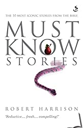 Must Know Stories: The 10 most iconic stories from the Bible
