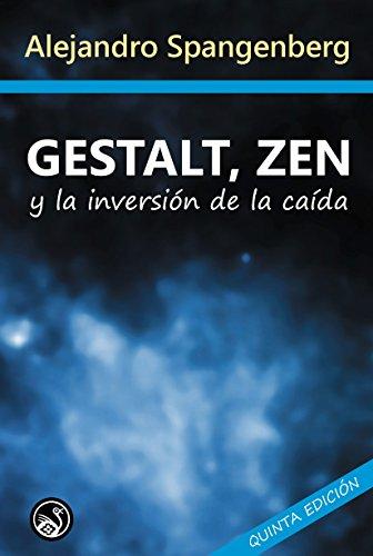 Gestalt, Zen y la Inversión de la Caída por Alejandro Spangenberg
