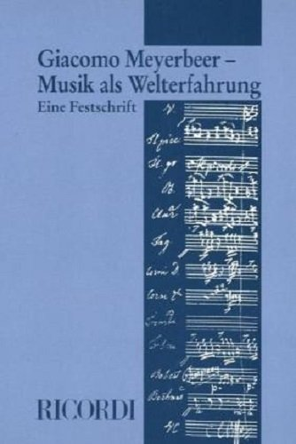 Giacomo Meyerbeer - Musik als Welterfahrung