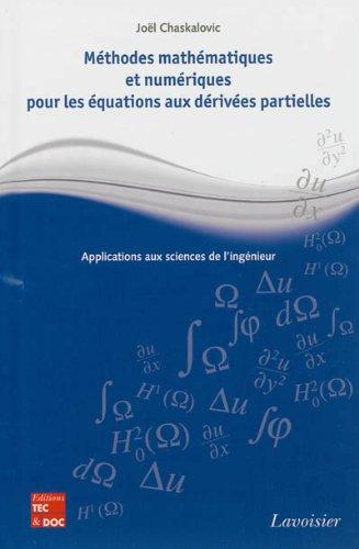 Méthodes mathématiques et numériques pour les équations aux dérivées partielles : Applications aux sciences de l'ingénieur