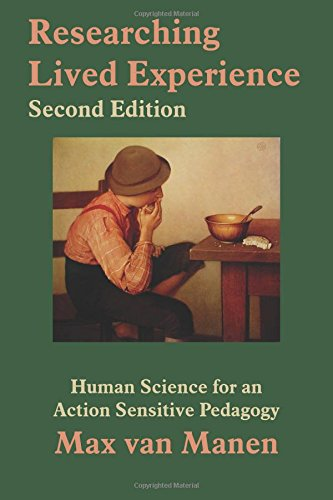Researching Lived Experience: Human Science for an Action Sensitive Pedagogy por Max van Manen