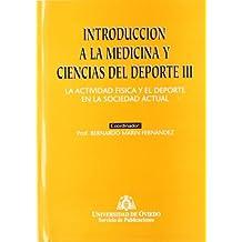 Introducción a la Medicina y Ciencias del Deporte III. La actividad física y el deporte en la sociedad actual
