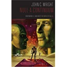 Null-A Continuum by John C. Wright (May 13,2008)