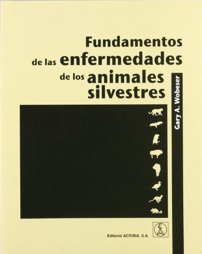 Descargar Libro Fundamentos de las enfermedades de los animales silvestres de A. Gary Wobeser
