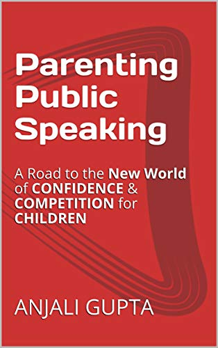 Parenting Public Speaking: A ROAD to the NEW WORLD of CONFIDENCE & COMPETITION  for CHILDREN (English Edition)