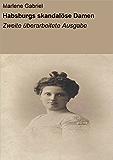 Habsburgs skandalöse Damen: Zweite überarbeitete Ausgabe