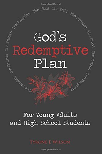 God's Redemptive Plan: For Young Adults and High School Students by Tyrone E Wilson (2016-03-08)