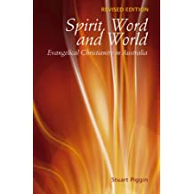 Spirit, Word and World: Evangelical Christianity in Australia (English Edition)