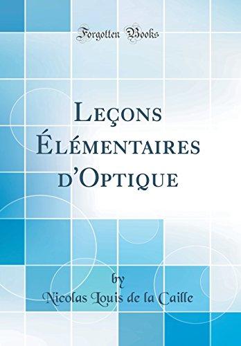 Lecons Elementaires D'Optique (Classic Reprint)