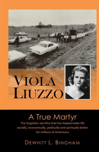 Viola Liuzzo A True Martyr