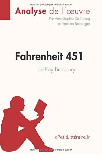 Fahrenheit 451 de Ray Bradbury (Analyse de l'oeuvre): Comprendre la littrature avec lePetitLittraire.fr