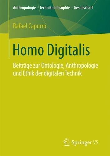 Homo Digitalis: Beiträge zur Ontologie, Anthropologie und Ethik der digitalen Technik (Anthropologie – Technikphilosophie – Gesellschaft)