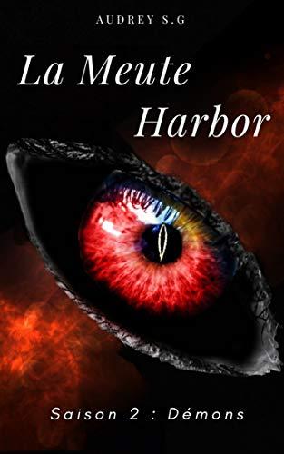 La Meute Harbor: Saison 2 : Démons (Intégrale) par [SG, Audrey]