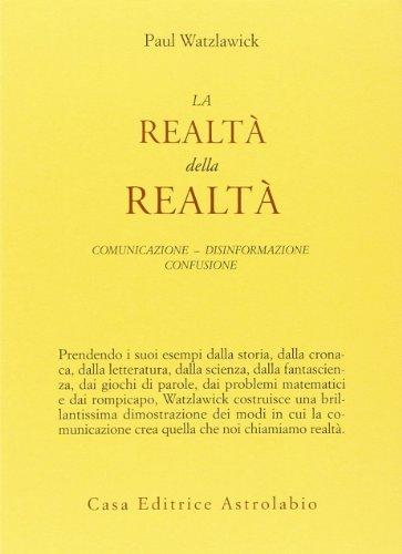 La realt della realt. Confusione, disinformazione, comunicazione