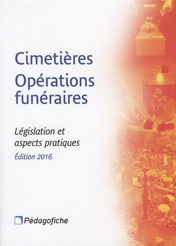 Cimetières opérations funéraires : Législation et aspects pratiques
