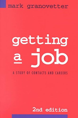 [Getting a Job: Study of Contacts and Careers] (By: Mark Granovetter) [published: March, 1995]