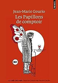 Les papillons de comptoir par Jean-Marie Gourio