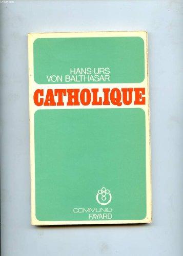 Catholique par Hans-Urs von Balthasar