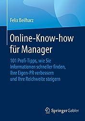 Online-Know-how für Manager: 101 Profi-Tipps, wie Sie Informationen schneller finden, Ihre Eigen-PR verbessern und Ihre Reichweite steigern (German Edition)