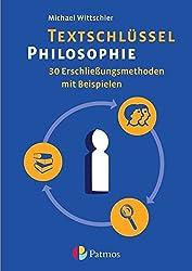Textschlüssel Philosophie: 30 Erschließungsmethoden mit Beispielen