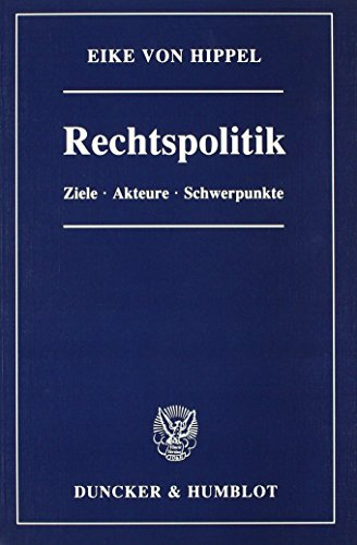 Rechtspolitik.: Ziele, Akteure, Schwerpunkte.