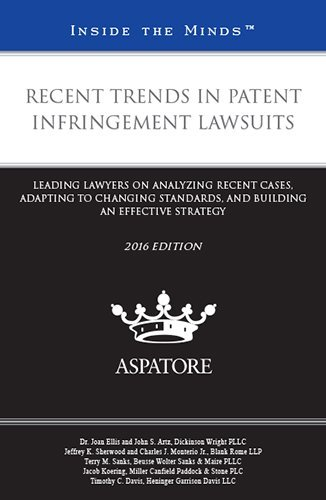 recent-trends-in-patent-infringement-lawsuits-2016-leading-lawyers-on-analyzing-recent-cases-adaptin