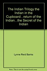 The Indian Trilogy the Indian in the Cupboard...return of the Indian...the Secret of the Indian
