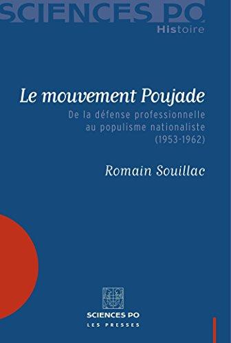 Le mouvement Poujade: De la défense professionnelle au populisme nationaliste (1953-1962) (Sciences Po Histoire) par Romain Souillac