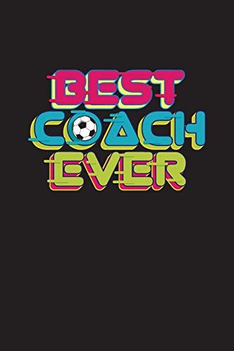 Best Coach Ever: Soccer Coach Notebook Gift V9 (Soccer Books for Kids) por Dartan Creations