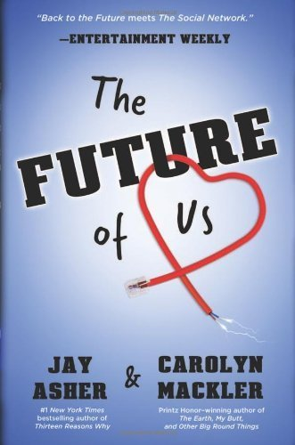 The Future of Us by Asher, Jay, Mackler, Carolyn (2012) Paperback