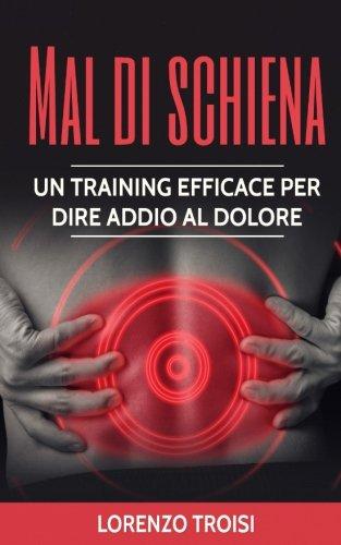 Mal di schiena: Un training efficace per dire addio al dolore