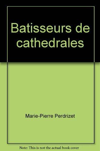 Batisseurs de cathedrales par  Perdrizet