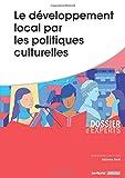 Le développement local par les politiques culturelles...