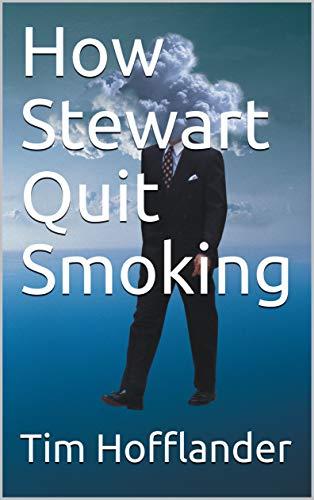 How Stewart Quit Smoking (English Edition)