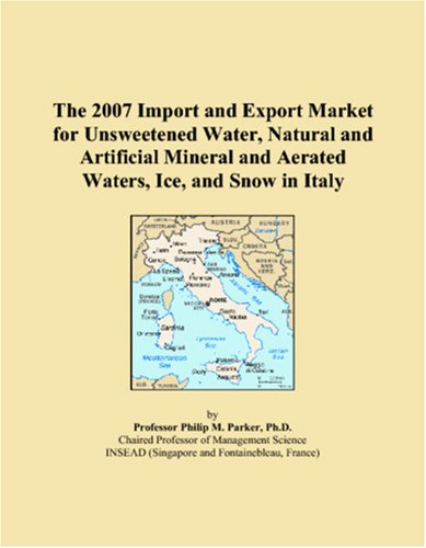 The 2007 Import and Export Market for Unsweetened Water, Natural and Artificial Mineral and Aerated Waters, Ice, and Snow in Italy
