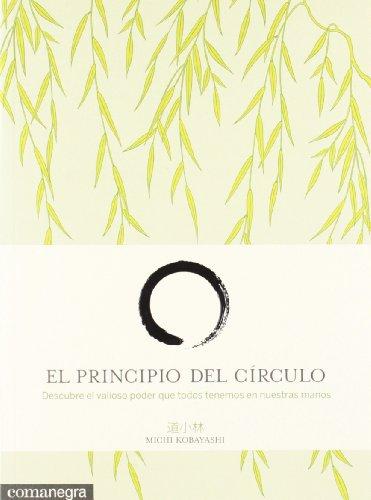 El principio del círculo: Descubre el valioso poder que todos tenemos en nuestras manos