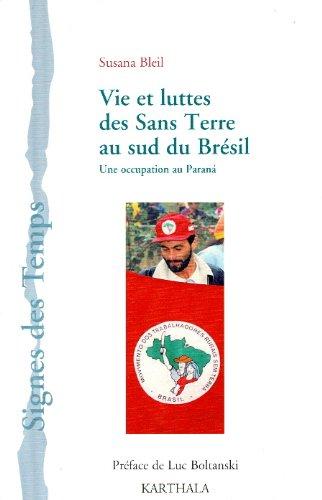 Vie et luttes des Sans Terre au sud du Brésil : Une occupation au Parana par Susana Bleil