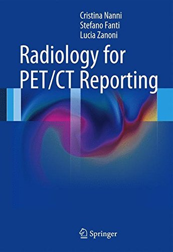 Radiology for PET/CT Reporting by Cristina Nanni (2013-11-27)