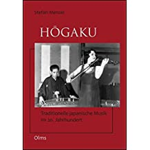 Hōgaku: Traditionelle japanische Musik im 20. Jahrhundert. (Studien und Materialien zur Musikwissenschaft)