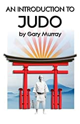 An Introduction to Judo by Gary Murray (2012-11-06)