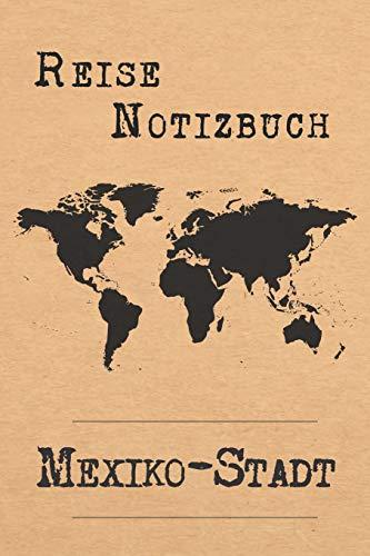 Reise Notizbuch Mexiko-Stadt: 6x9 Reise Journal I Notizbuch mit Checklisten zum Ausfüllen I Perfektes Geschenk für den Trip nach Mexiko-Stadt (Mexiko) für jeden Reisenden