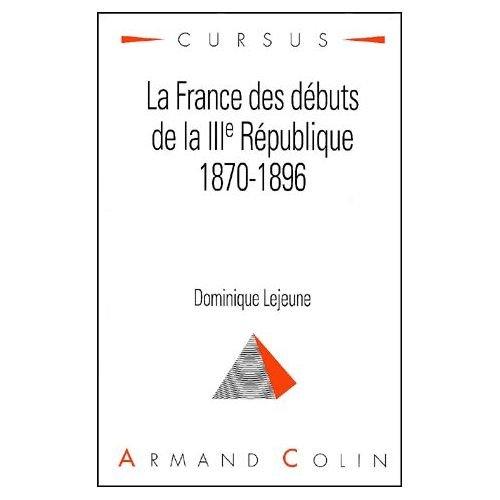 La France des dbuts de la IIIe rpublique 1870-1896