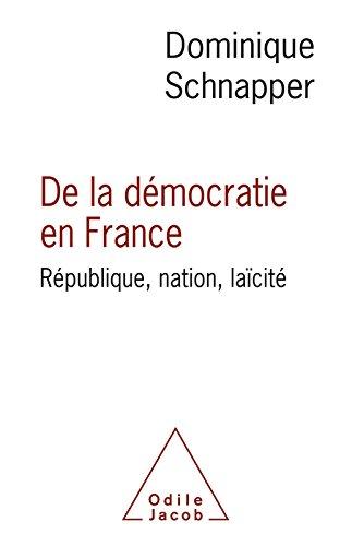 De la dmocratie en France: Rpublique, nation, lacit